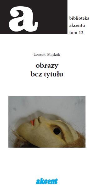 """Suplement: Leszek Mądzik """"obrazy bez tytułu"""""""