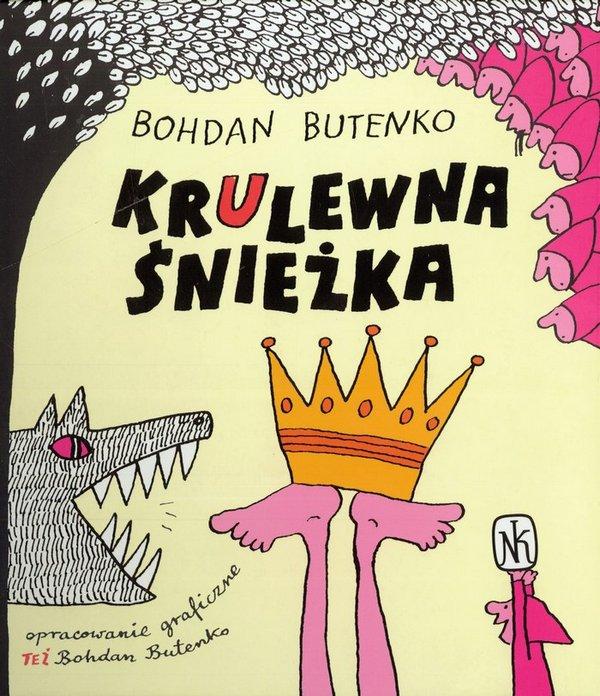"""Okładka książki autorskiej Bohdana Butenki """"KrUlewna Śnieżka"""", Nasza Księgarnia 2008"""